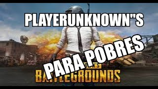 PLAYERUNKOWN'S BATLLEGROUNDS PARA POBRES  | Playsgente