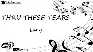Thru These Tears - Lany