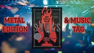 WE SOLD OUR SOULS-METAL EDITION & MUSIC TAG!