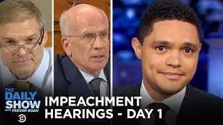 Trump Impeachment Hearings - Day One | The Daily Show