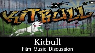 Kitbull - Film Music Discussion