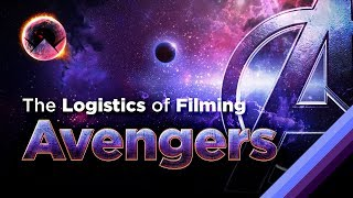 The Logistics of Filming Avengers