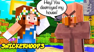 MINECRAFT BUT I ACCIDENTALLY DESTROY THE VILLAGER'S HOUSE | Minecraft Games to Play | Snicker Hoops