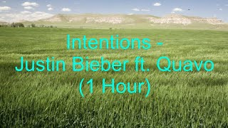 Intentions by Justin Bieber ft. Quavo [1 Hour] (lyrics)