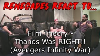 Renegades React to... Film Theory - Thanos was RIGHT!! (Avengers Infinity War)