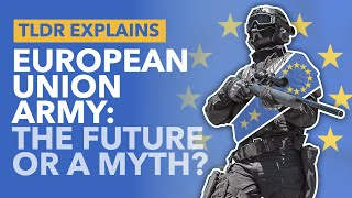 EU Army: Is Europe Planning to Integrate Military Forces (or is it Just a Myth?) - TLDR News