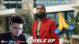 Nipsey Hussle - Double Up Ft. Belly & Dom Kennedy [Official Music Video] | REACTION