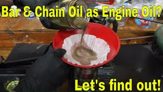 Can Bar & Chain Oil be used as Motor Oil? Let's find out!