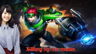 X-Borg Fighter mesin canggih Mobile Legends
