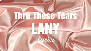 LANY - Thru These Tears (lyrics video)