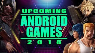 Upcoming Android Games 2018