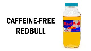 Taking the caffeine out of RedBull so I can drink it at night
