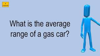 What Is The Average Range Of A Gas Car?