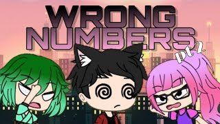 Wrong Numbers pt.2 | Gacha Life Version