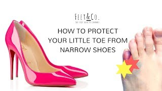 How to protect your little toes from narrow and tight shoes in less than 60 SECONDS!