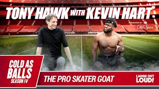 Kevin Hart Interviews the g.o.a.t of Skateboarding | Cold As Balls Season 4 | Laugh Out Loud Network