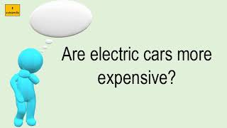 Are Electric Cars More Expensive?