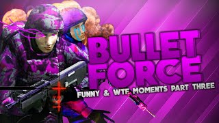 Bullet Force Funny & WTF Moments Part 3 Hacker Can't Die M40A5