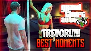 BEST TREVOR MOMENTS - GTA V