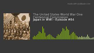 Japan in WWI - Episode #84