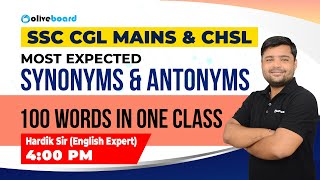 SSC CGL MAINS & CHSL  2020 | MOST EXPECTED SYNONYMS & ANTONYMS | 100 WORDS IN ONE CLASS | Hardik Sir