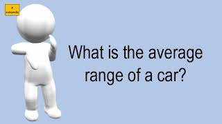 What Is The Average Range Of A Car?