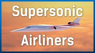 Are Supersonic Planes Coming Back?