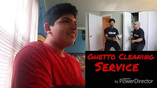 Ghetto Cleaning Service Reaction