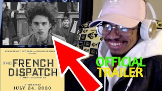 THE FRENCH DISPATCH - OFFICIAL TRAILER (Reaction)