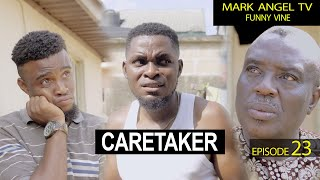 Caretaker | Our Compound - Mark Angel TV (Episode 23)